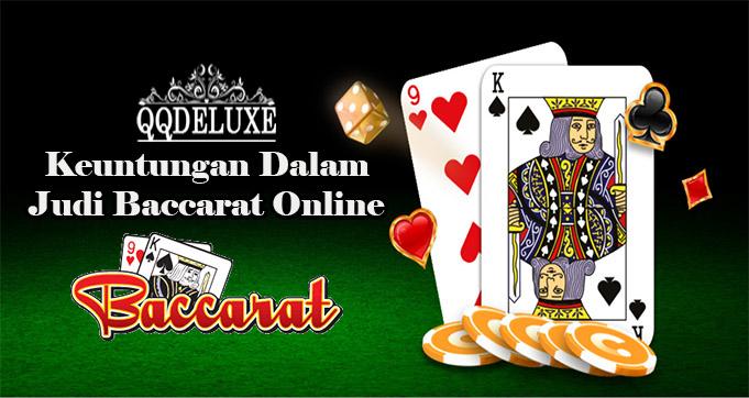 Keuntungan Dalam Judi Baccarat Online