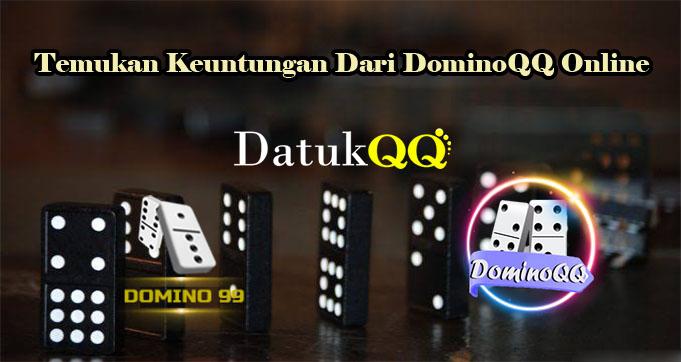 Temukan Keuntungan Dari DominoQQ Online